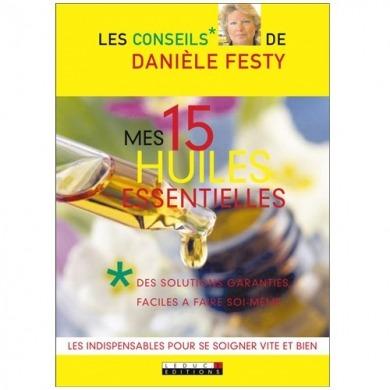 Mes 15 Huiles Essentielles - Danièle Festy